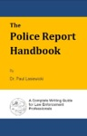 The Police Report Handbook