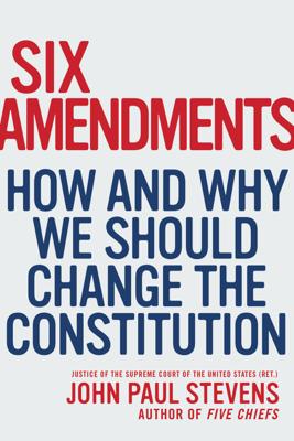 Six Amendments - John Paul Stevens book