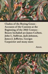 Clashes Of The Boxing Greats - Accounts Of The Contests At The Beginning Of The 20th Century - Boxers Included Are James Corbett John L Sullivan Jack Johnson James J Jefferies Georges Carpentier And Many More