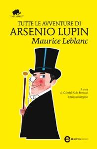 Tutte le avventure di Arsenio Lupin Book Cover