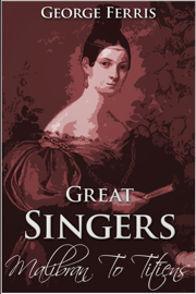 Great Singers: Malibran to Titiens