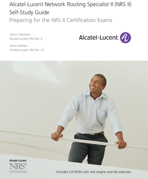 Alcatel-Lucent Network Routing Specialist II (NRS II) Self-Study Guide