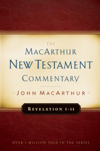 John F. MacArthur - Revelation 1-11 MacArthur New Testament Commentary