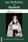 Ian McKellen On Macbeth Shakespeare On Stage