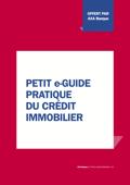 Petit e-guide pratique du Crédit Immobilier