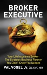 Broker Executive Your Life Insurance Broker The Strategic Business Partner You Didnt Know You Needed