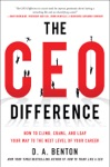 The CEO Difference How To Climb Crawl And Leap Your Way To The Next Level Of Your Career