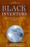 Black Inventors Crafting Over 200 Years Of Success