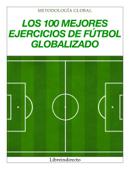 Los 100 mejores ejercicios de fútbol globalizado