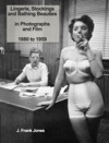 Lingerie Stockings And Bathing Beauties In Photographs And Film 1880 To 1959