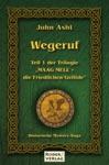 Wegeruf - Teil 1 Der Trilogie Maag Mell - Die Friedlichen Gefilde