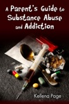 A Parents Guide To Substance Abuse And Addiction