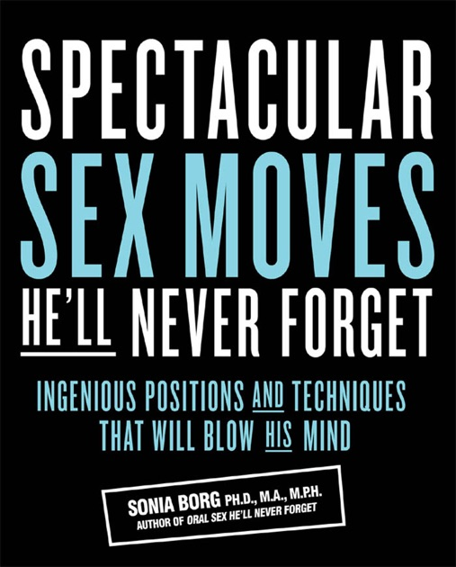 Spectacular Sex Moves He'll Never Forget