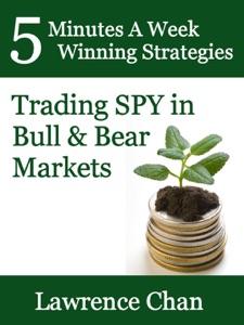 5 Minutes a Week Winning Strategies: Trading SPY in Bull & Bear Market da Lawrence Chan