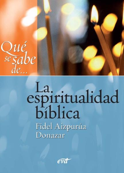 Qué se sabe de... La espiritualidad bíblica