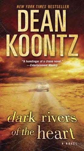Dean Koontz - Dark Rivers of the Heart