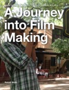 A Journey Into Film Making