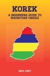 Korek A Beginners Guide To Mauritian Creole