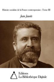 Histoire socialiste de la France contemporaine - Tome III