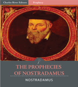 The Prophecies of Nostradamus