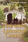 Lancaster And Lancaster County A Travelers Guide To Pennsylvania Dutch Country