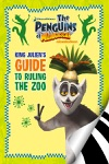 The Penguins Of Madagascar King Juliens Guide To Ruling The Zoo