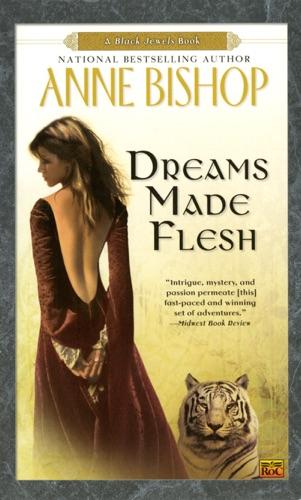 Anne Bishop - Dreams Made Flesh