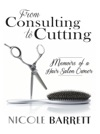 From Consulting To Cutting Memoirs Of A Hair Salon Owner