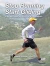 Stop Running Start Gliding