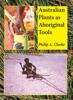 Australian Plants As Aboriginal Tools