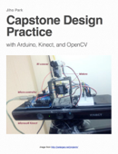 Capstone Design Practice with Arduino, Kinect, and OpenCV