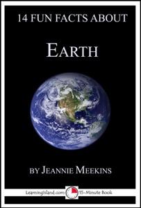 14 Fun Facts About Earth: A 15-Minute Book da Jeannie Meekins