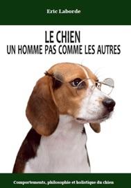 LE CHIEN, UN HOMME PAS COMME LES AUTRES...