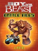 Boy Vs Beast Border Guard Battle Files: Land