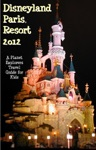 Disneyland Paris 2012 A Planet Explorers Travel Guide For Kids