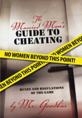 The Married Man'S Guide to Cheating