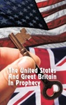 The United States And Great Britain In Prophecy