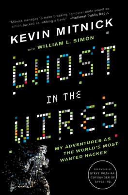 Ghost in the Wires - Kevin Mitnick, William L. Simon & Steve Wozniak book