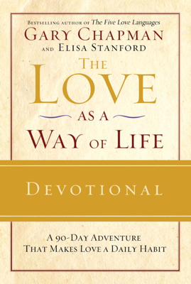 Gary Chapman & Elisa Stanford - The Love as a Way of Life Devotional book