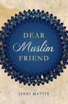 Dear Muslim Friend