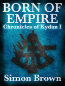 Born of Empire: Chronicles of Kydan 1