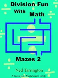 DIVISION FUN WITH MATH MAZES 2