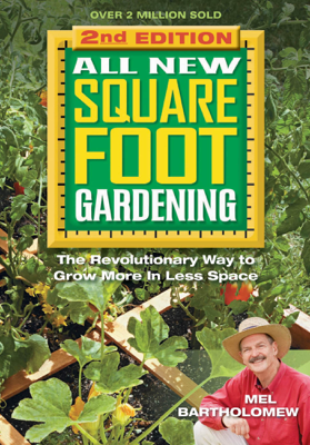 All New Square Foot Gardening, Second Edition - Mel Bartholomew book