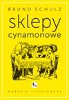 Sklepy Cynamonowe - Wydanie Ilustrowane