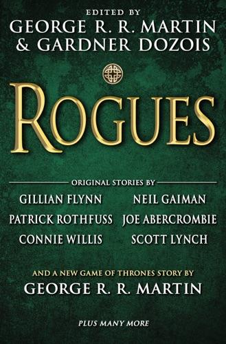 George R.R. Martin, Gardner Dozois, Gillian Flynn, Neil Gaiman & Patrick Rothfuss - Rogues