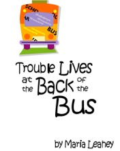 Trouble Lives At The Back Of The Bus