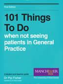 101 Things To Do When Not Seeing Patients In General Practice
