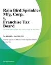 Rain Bird Sprinkler Mfg Corp V Franchise Tax Board