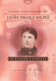 Writings To Young Women From Laura Ingalls Wilder Volume One
