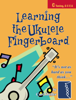 Curt Sheller - Learning the Ukulele Fingerboard artwork